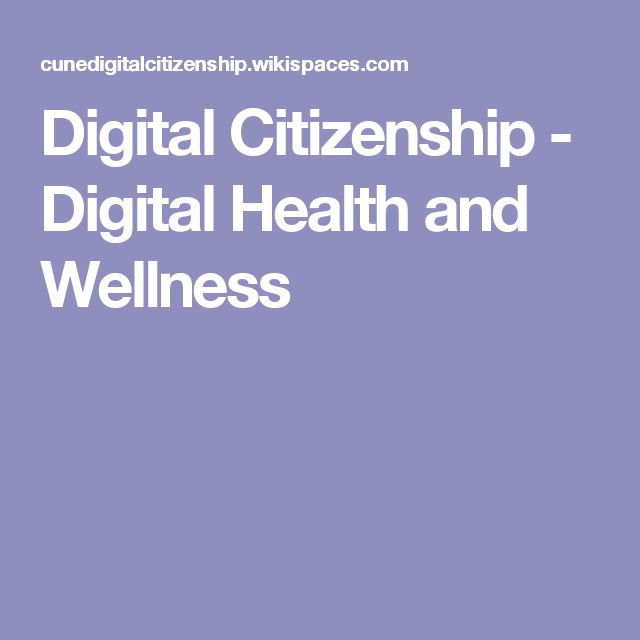 Digital Citizenship - Digital Health and Wellness
