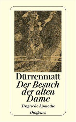 Der Besuch der alten Dame (Tragische Komödie) by Friedrich Dürrenmatt  Eines meiner Lieblingsbücher -hg
