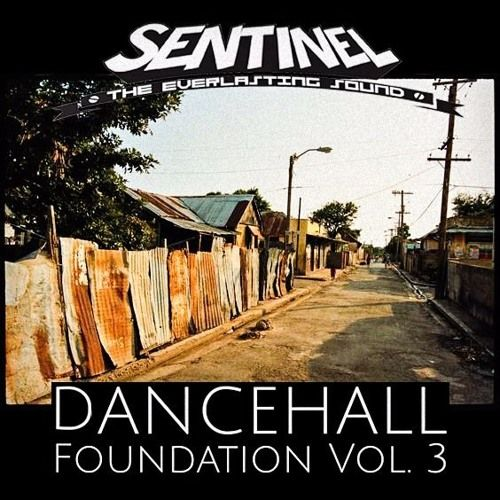 Sentinel Sound pres. Dancehall Foundation Vol. 3   #DancehallFoundationVol.3 #rootsmixtape #RootsReggae #SentinelSound #SentinelSound