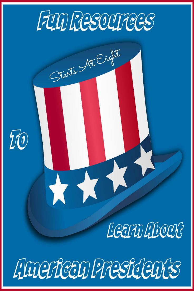 Fun Resources To Learn About American Presidents From Starts At Eight Learn  About Our Us How To Eat Fried Worms