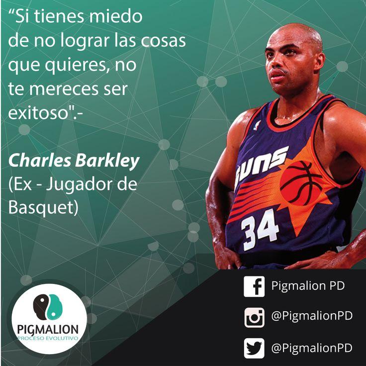 """""""Si tienes miedo de no lograr las cosas que quieres, no te mereces ser exitoso"""" Charles Barkley (Ex Jugador deBasquet)#PigmalionPD #ProcesoEvolutivo #DesarrolloPersonal"""