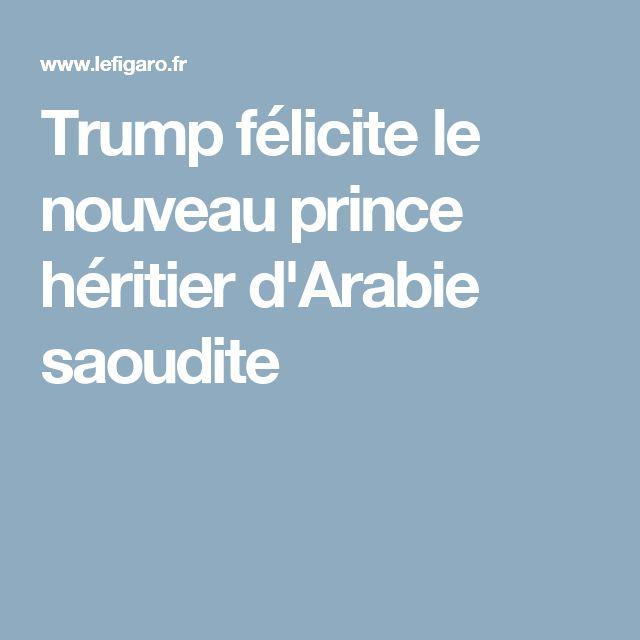 Trump félicite le nouveau prince héritier d'Arabie saoudite