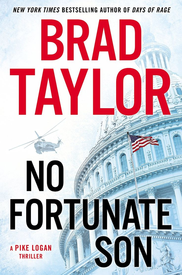 No Fortunate Son: A Pike Logan Thriller  Kindle Edition By Brad Taylor  Literature