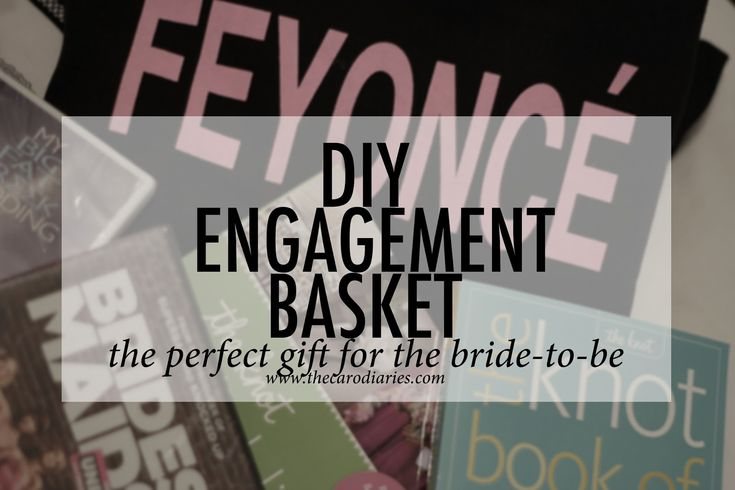 The Caro Diaries: DIY Engagement Basket