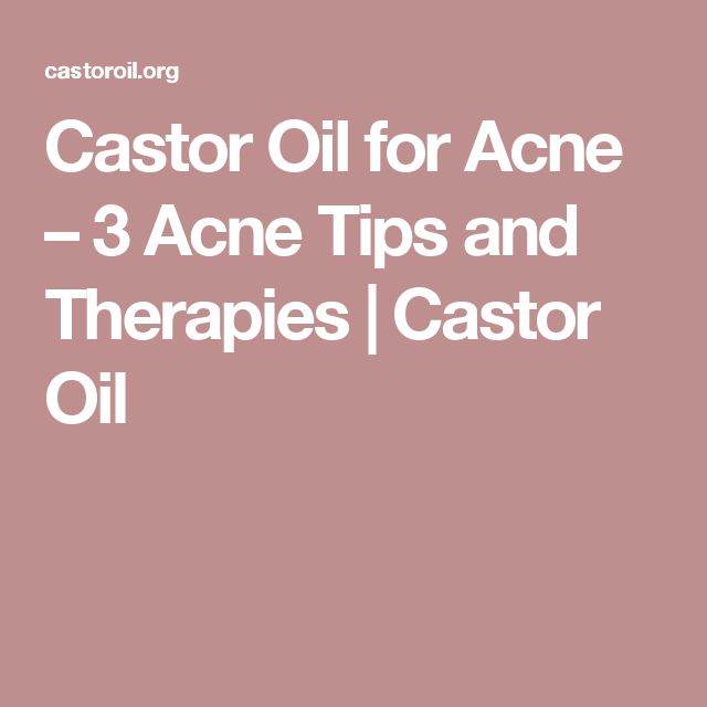 Castor Oil for Acne – 3 Acne Tips and Therapies | Castor Oil