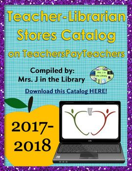 The ALL NEW ebook catalog for 2017-2018 showcasing TpT stores that sell materials specifically designed for school library or media center instruction and management.