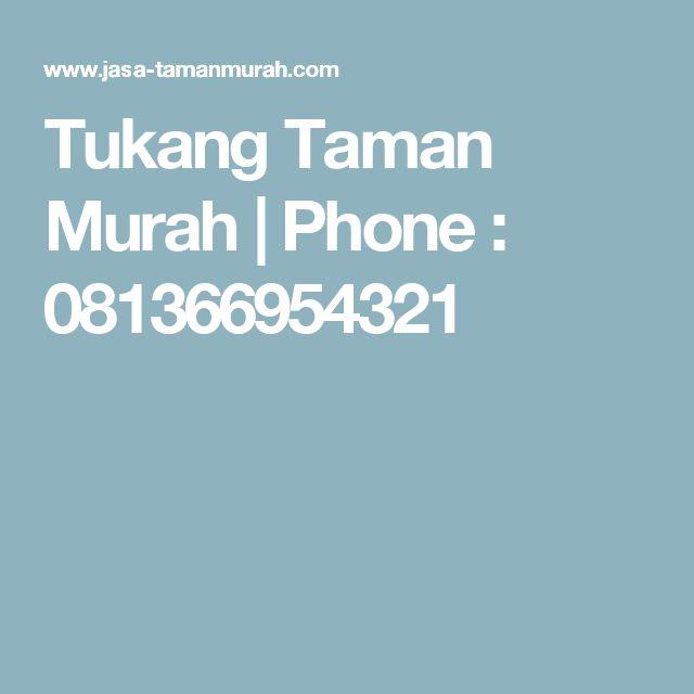 Tukang Taman Murah | Phone : 081366954321
