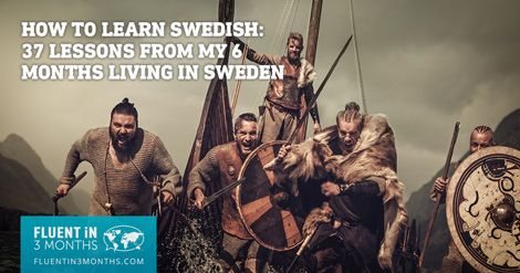 How to Learn Swedish: 37 Lessons from My 6 Months Living in Sweden