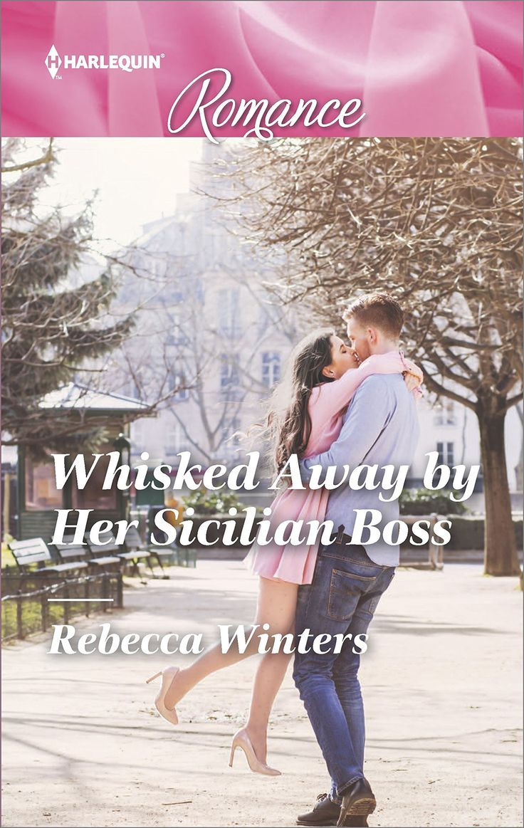 Rebecca Winters - Whisked Away by Her Sicilian Boss / #awordfromJoJo #ContemporaryRomance #RebeccaWinters