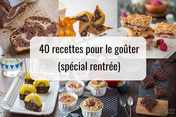 40 recettes fait maison pour le goûter (idées recettes pour la rentrée des classes) | Recette ...