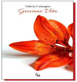 """Al Teatro ALI di Villaricca (NA) si terrà la presentazione del libro di Valeria Catuogno dal titolo """"Giovane Vita"""", edito da GM Press. #news #libri #Napoli"""