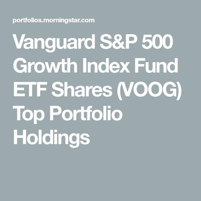 Vanguard S&P 500 Growth Index Fund ETF Shares (VOOG) Top Portfolio Holdings