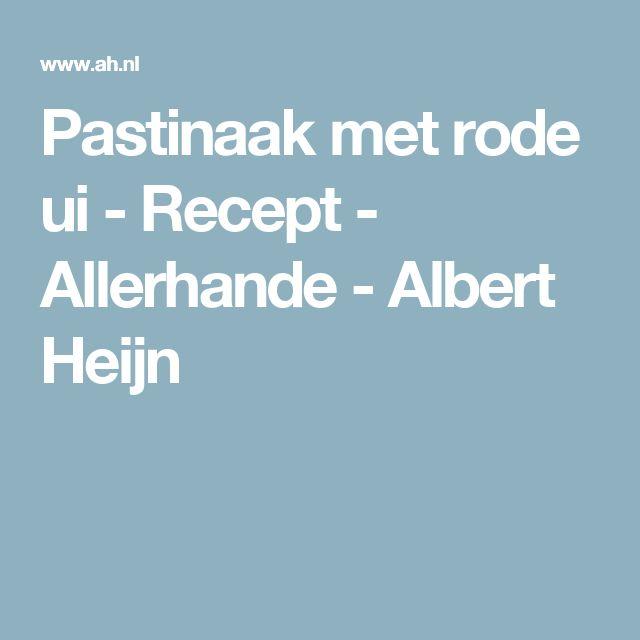 Pastinaak met rode ui - Recept - Allerhande - Albert Heijn