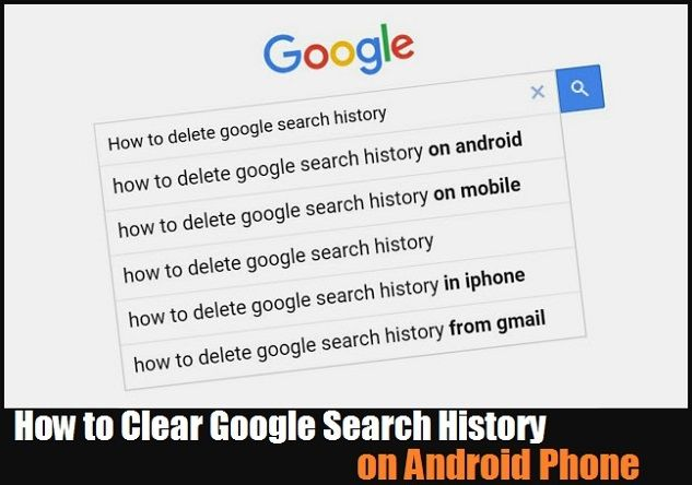 How To Clear Google Search History On Android Phone Search