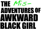 My FAV online series (award winning!) check it out....you might find you are tres awkward too ;-)