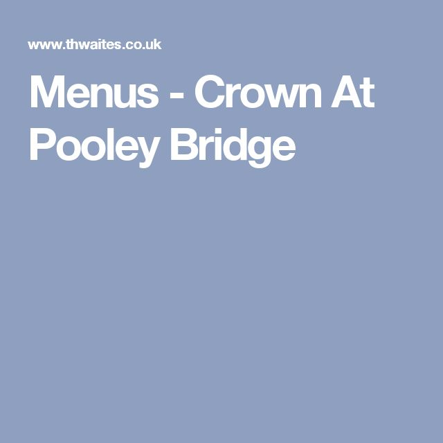Menus - Crown At Pooley Bridge