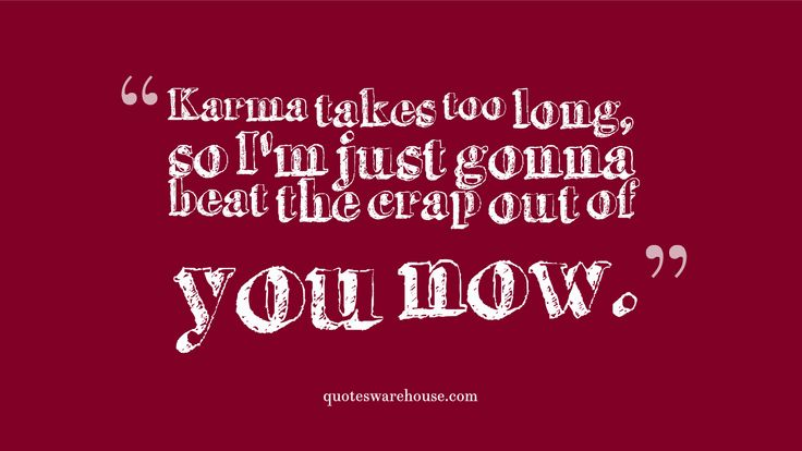 Karma Quotes Sayings: Best 25+ Funny Karma Quotes Ideas On Pinterest