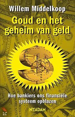 """Boek """"Goud en het geheim van geld"""" van Willem Middelkoop   ISBN: 9789046809839, verschenen: 2012, aantal paginas: 224 #willemmiddelkoop #goud #geheim #geld - Goud en het geheim van geld bevat essentiële informatie voor iedereen met een volle spaarpot, grote erfenis of slecht pensioen. In de vorm van korte vragen en antwoorden worden opnieuw geheimen ontrafeld.."""