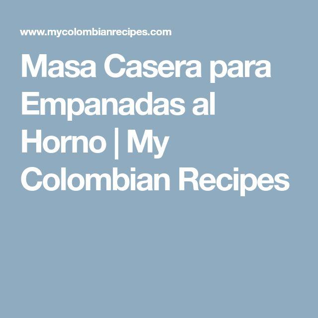 Masa Casera para Empanadas al Horno | My Colombian Recipes