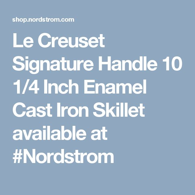 Le Creuset Signature Handle 10 1/4 Inch Enamel Cast Iron Skillet available at #Nordstrom
