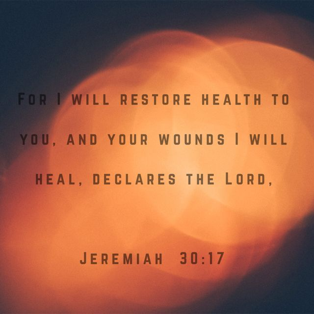Jeremiah 30:17 claiming this promise, in Jesus name❤️