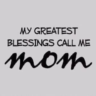 Greatest Blessed, Life, Inspiration, Mothers Day, Quotes, Be A Mom, True, Things, Kids