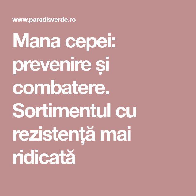 Mana cepei: prevenire și combatere. Sortimentul cu rezistență mai ridicată