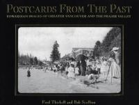 Postcards from the Past: Edwardian Images of Greater Vancouver and the Fraser Valley