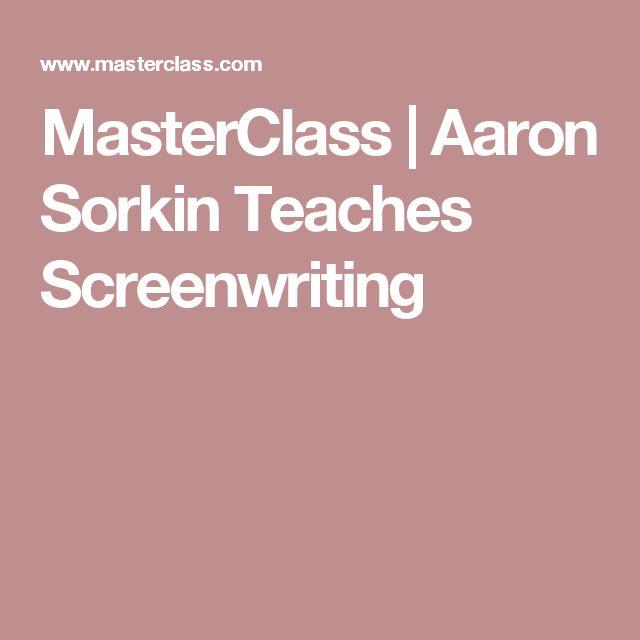 MasterClass | Aaron Sorkin Teaches Screenwriting