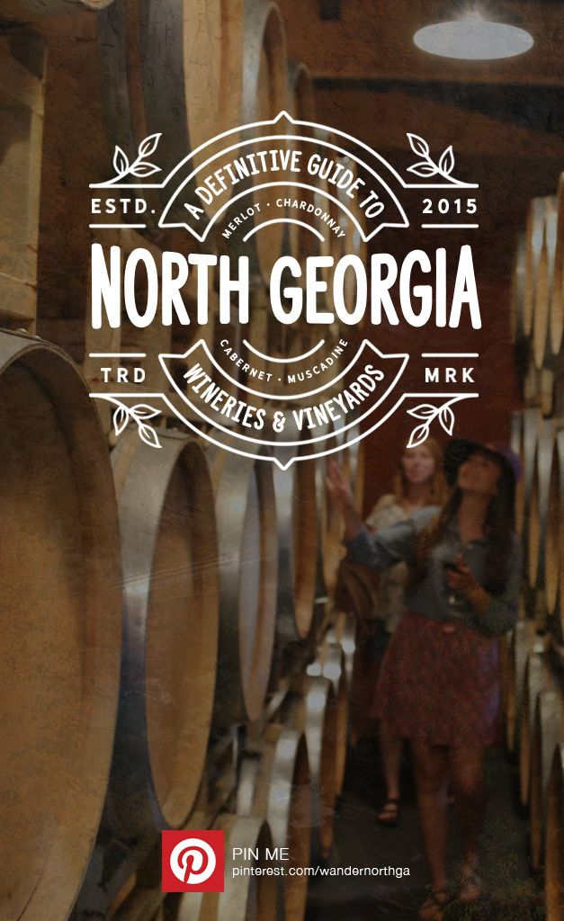 A Definitive Guide to North Georgia Wineries & Vineyards