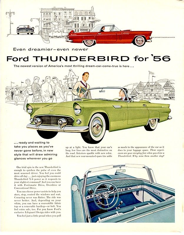 1956 Ford Thunderbird. One of my boyfriends had the red and white one and we'd drive up to the beach with the radio blaring, wind in the hair with lots of giggles and kicks!
