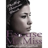 Excuse Me, Miss (EMM Series #1) (Kindle Edition)By Phillip Thomas Duck