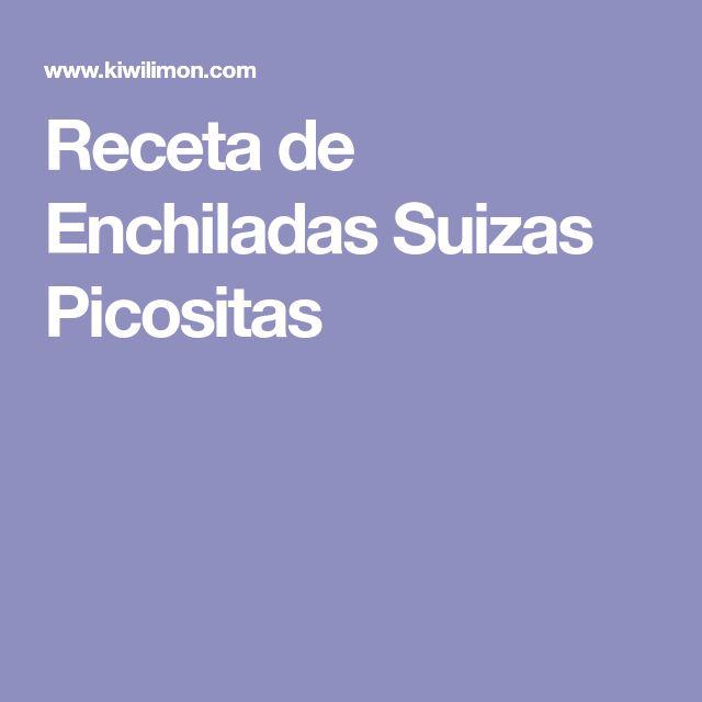 Receta de Enchiladas Suizas Picositas