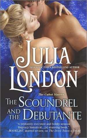 Historical Romance Lover: The Scoundrel and the Debutante by Julia London