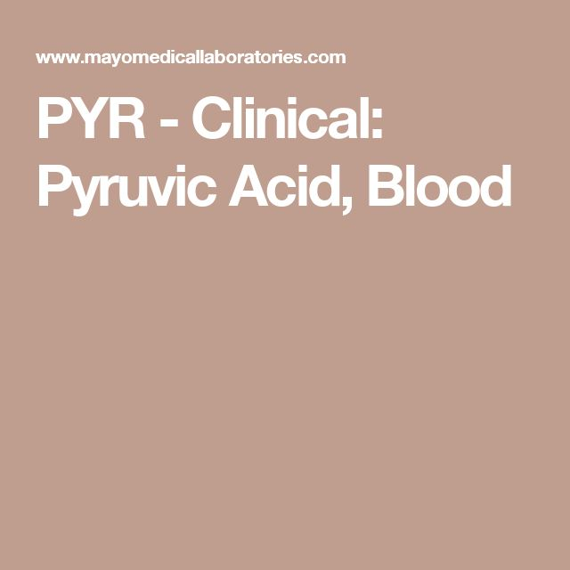 PYR - Clinical: Pyruvic Acid, Blood