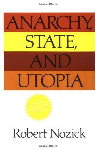 Anarchy, State, And Utopia, by Robert Nozick.