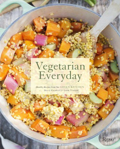 Vegetarian Everyday: Healthy Recipes from Our Green Kitchen by David Frenkiel