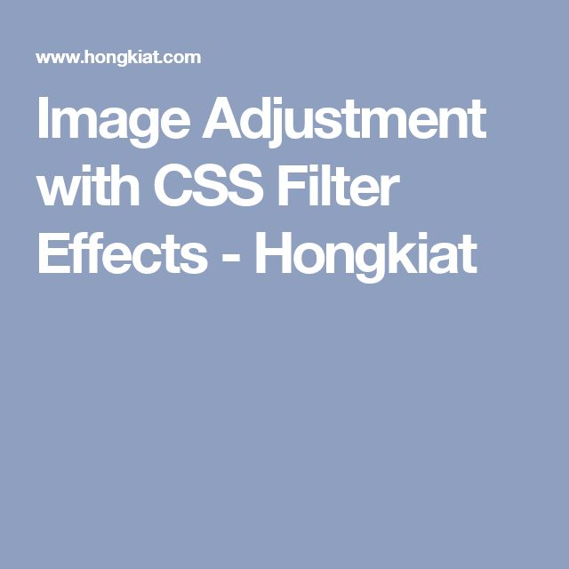 Image Adjustment with CSS Filter Effects - Hongkiat