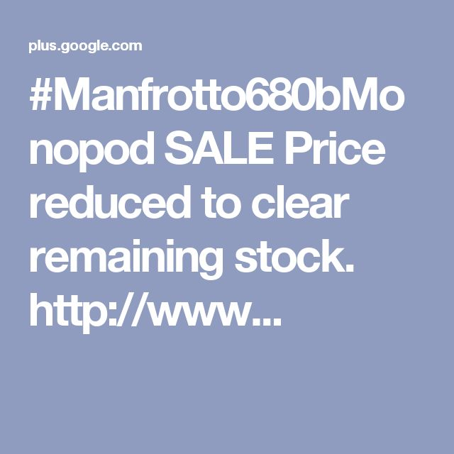 #Manfrotto680bMonopod SALE Price reduced to clear remaining stock. http://www...