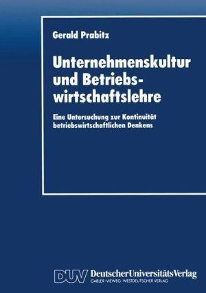 Unternehmenskultur Und Betriebswirtschaftslehre: Eine Untersuchung Zur Kontinuitat Betriebswirtschaftlichen Denkens