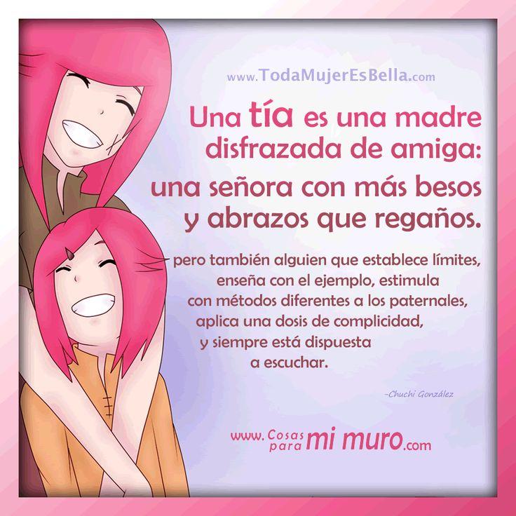 Ser tía es maravilloso, y tiene mucha importancia, lee y comparte: http://www.todamujeresbella.com/12426/importancia-ser-tia/ Una tía es una madre disfrazada de amiga: una señora con más besos y abrazos que regaños; pero también alguien que establece límites, enseña con el ejemplo, estimula con métodos diferentes a los paternales, aplica una dosis de complicidad, y siempre está dispuesta a escuchar. -Chuchi González
