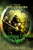 Dumbing Down the Ogre, an ebook by KD Nielson at Smashwords