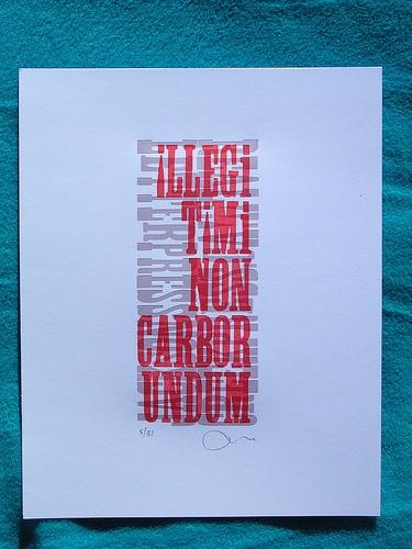 Illegitimi Non Carborundum by Jackson Creek Press, via Flickr