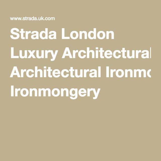 Strada London Luxury Architectural Ironmongery