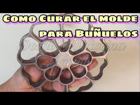 COMO CURAR EL MOLDE para Buñuelos / Como evitar que se peguen - DESDE MI COCINA by Lizzy - YouTube