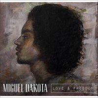 Love & Freedom by Miguel Dakota