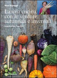 La mia cucina con le verdure autunnali e edizione Casagrande  ad Euro 34.93 in #Casagrande #Libri saggistica libri educazione