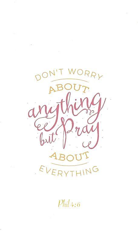 -Philippians 4:6