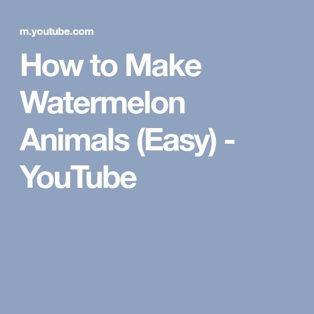 How to Make Watermelon Animals (Easy) - YouTube