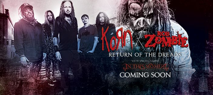 Korn, Rob Zombie Announce Co-Headlining Tour With In This Moment-White River Amphitheater Seattle! Hold on to your dreads....just the girls going!!!!